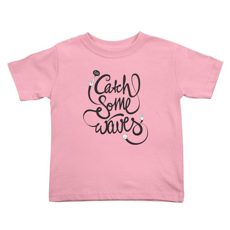 Go catch some waves! Kids Toddler T-Shirt by marcovanzomeren's Artist Shop