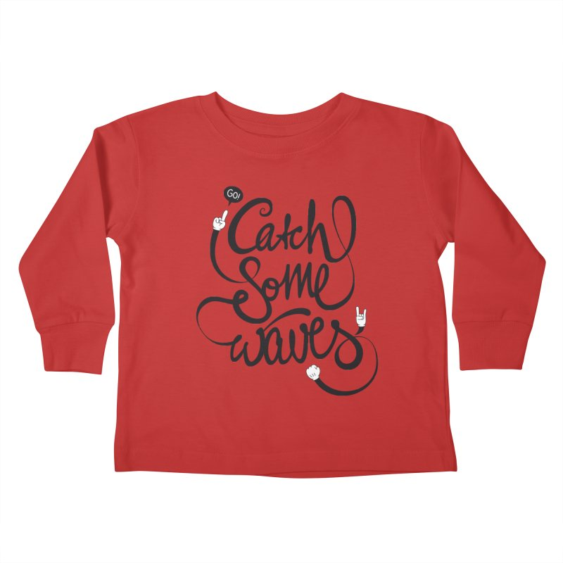 Go catch some waves! Kids Toddler Longsleeve T-Shirt by marcovanzomeren's Artist Shop