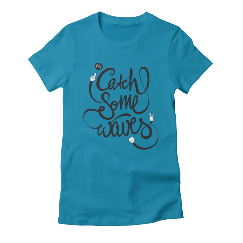 Go catch some waves! Women's Fitted T-Shirt by marcovanzomeren's Artist Shop