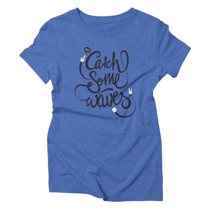 Go catch some waves! Women's Triblend T-Shirt by marcovanzomeren's Artist Shop
