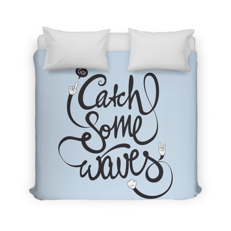 Go catch some waves! Home Duvet by marcovanzomeren's Artist Shop