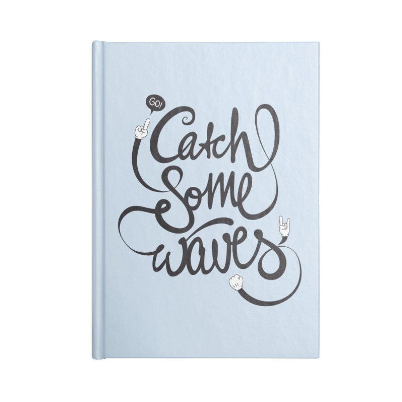 Go catch some waves! Accessories Blank Journal Notebook by marcovanzomeren's Artist Shop
