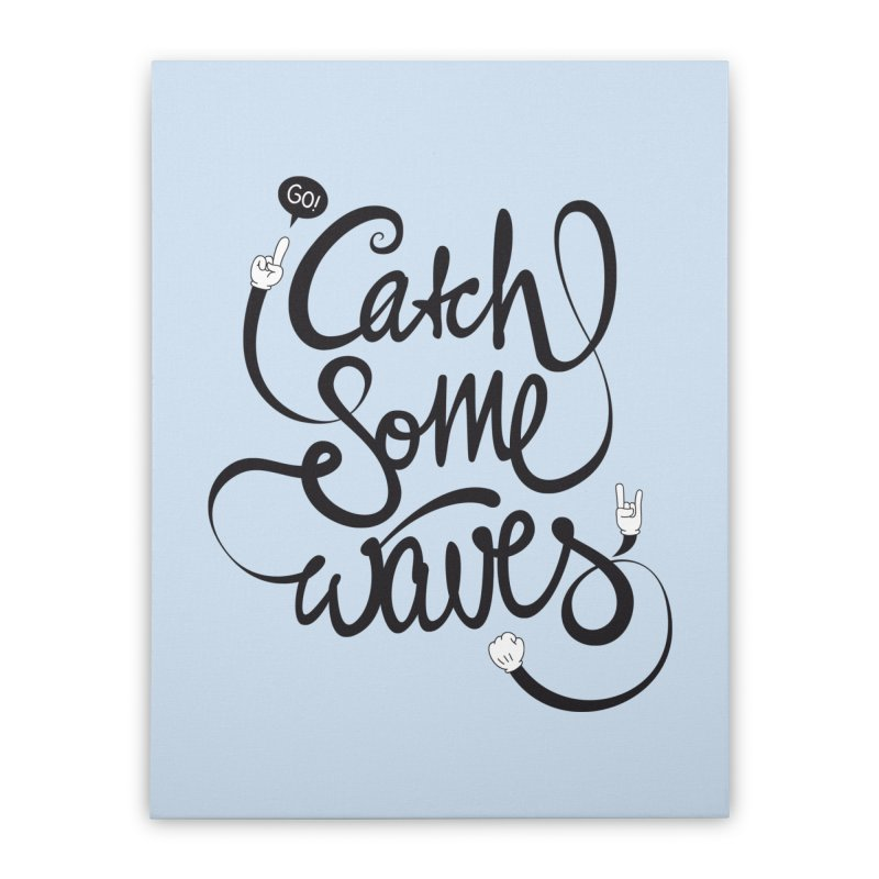 Go catch some waves! Home Stretched Canvas by marcovanzomeren's Artist Shop