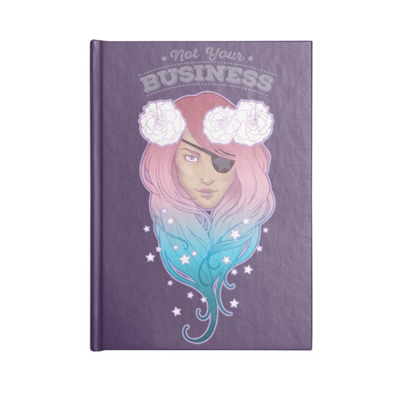 Not Your Business Accessories Lined Journal Notebook by Mar del Valle's Artist Shop