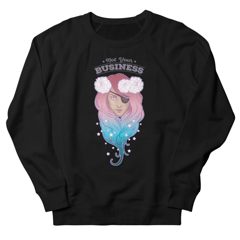 Not Your Business Women's French Terry Sweatshirt by Mar del Valle's Artist Shop