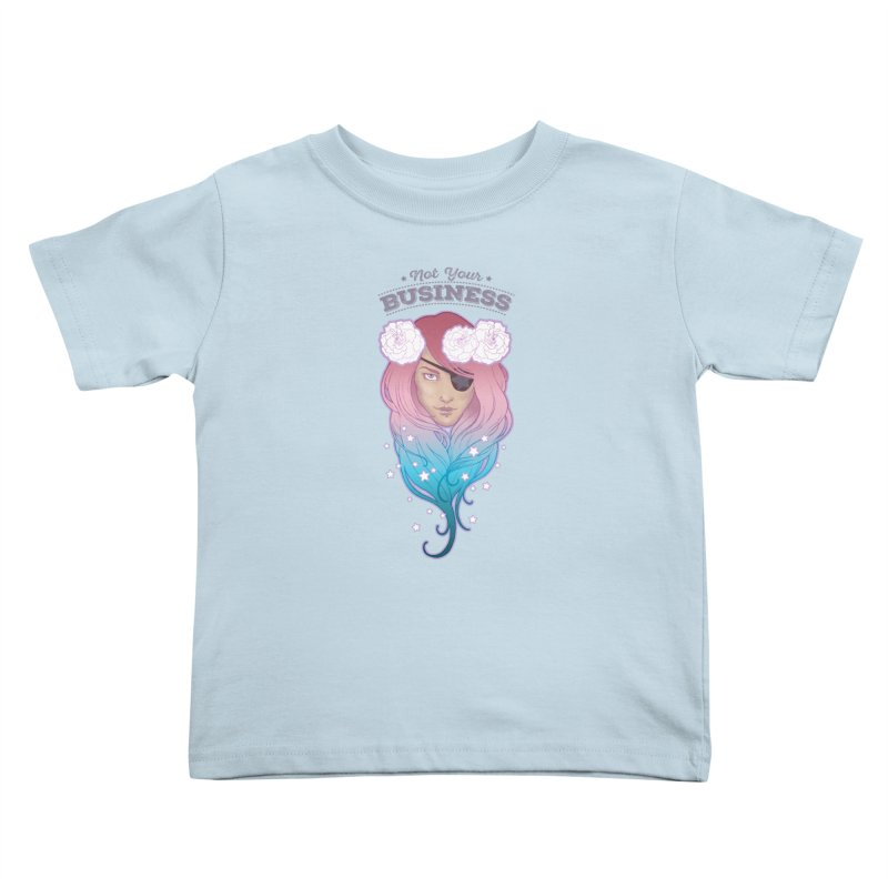 Not Your Business Kids Toddler T-Shirt by Mar del Valle's Artist Shop