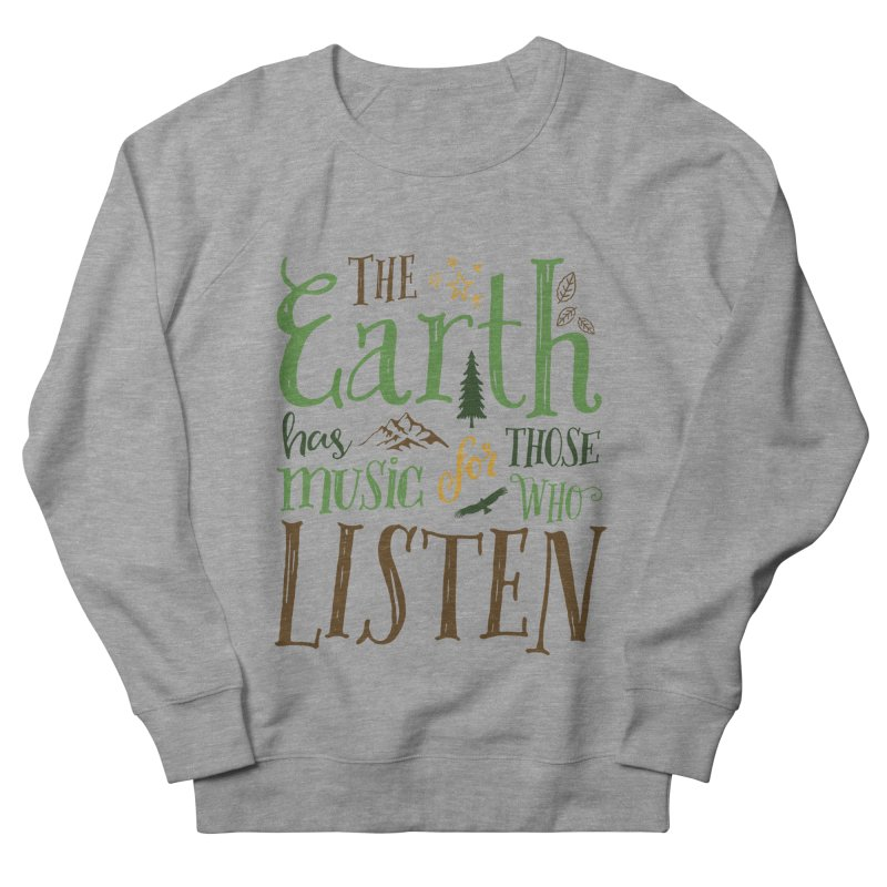 The Earth's Music Women's French Terry Sweatshirt by Margie Mark's Artist Shop