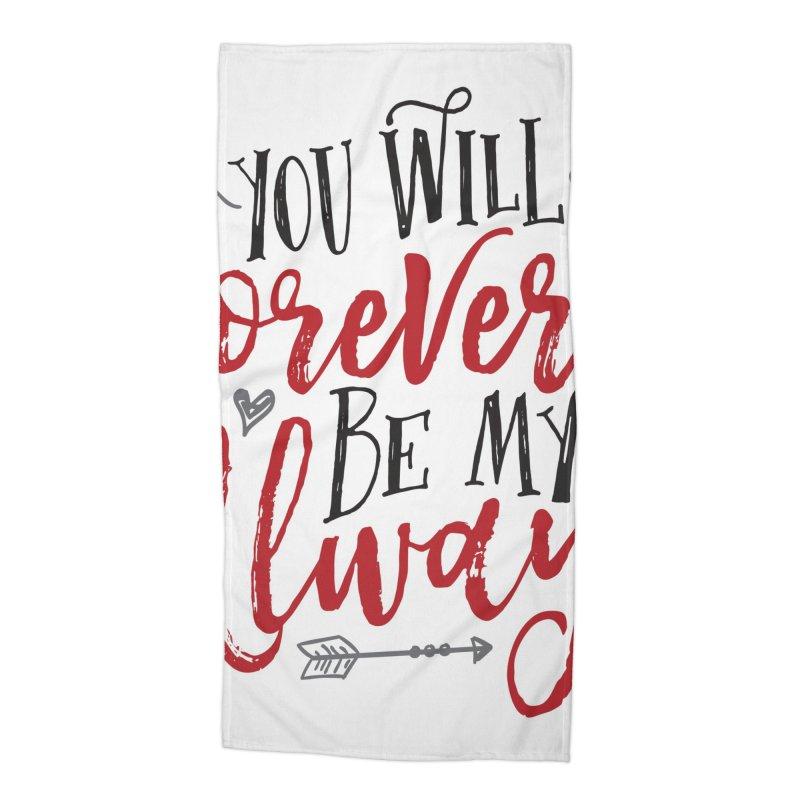 Forever My Always Accessories Beach Towel by Margie Mark's Artist Shop