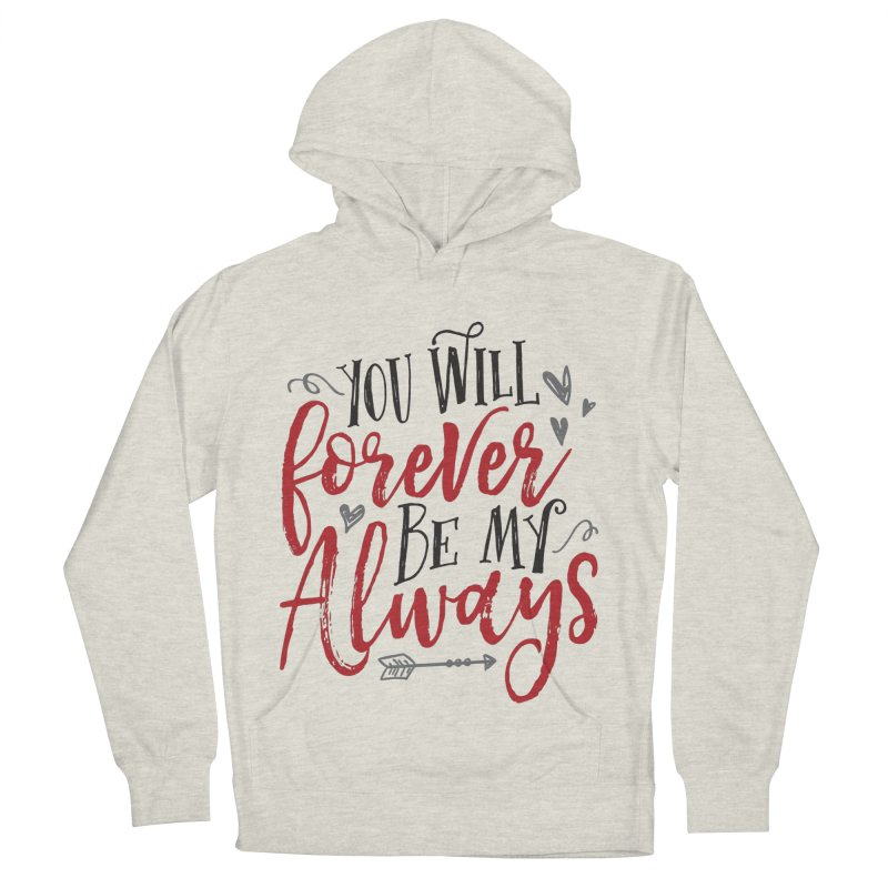 Forever My Always Women's Pullover Hoody by Margie Mark's Artist Shop