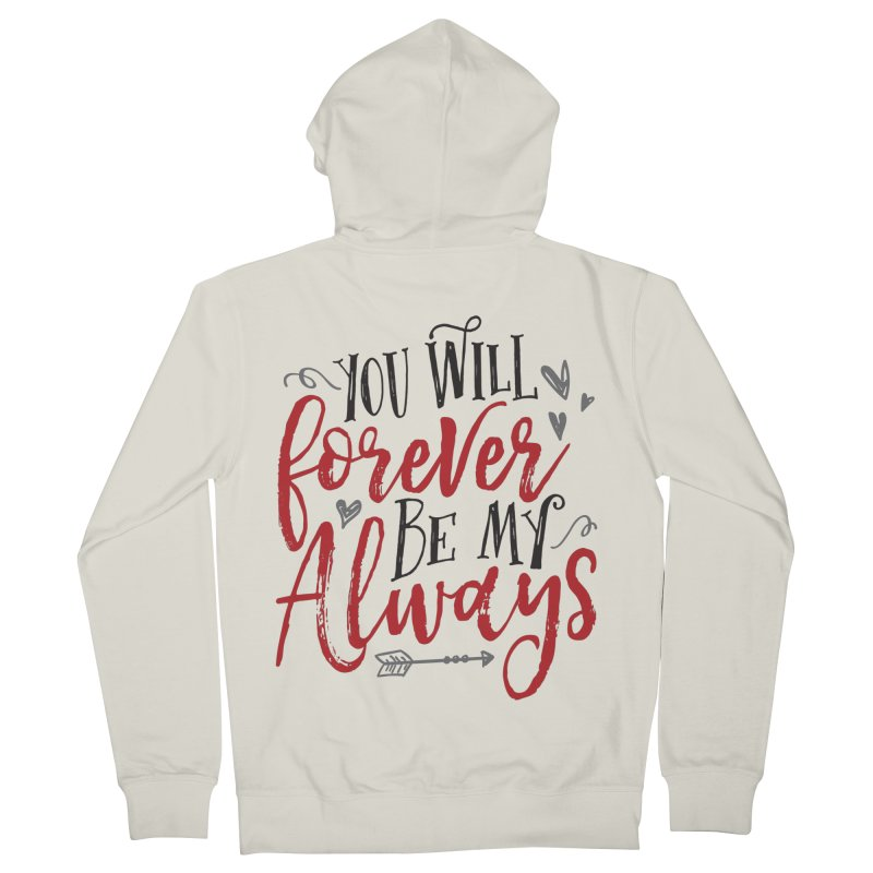 Forever My Always Women's French Terry Zip-Up Hoody by Margie Mark's Artist Shop