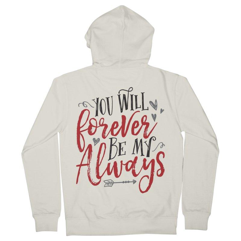 Forever My Always Men's Zip-Up Hoody by Margie Mark's Artist Shop