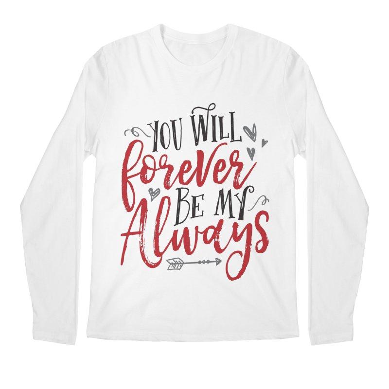 Forever My Always Men's Longsleeve T-Shirt by Margie Mark's Artist Shop