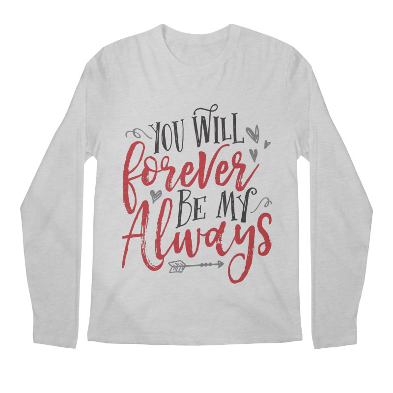 Forever My Always Men's Longsleeve T-Shirt by Margie Mark's Artist Shop