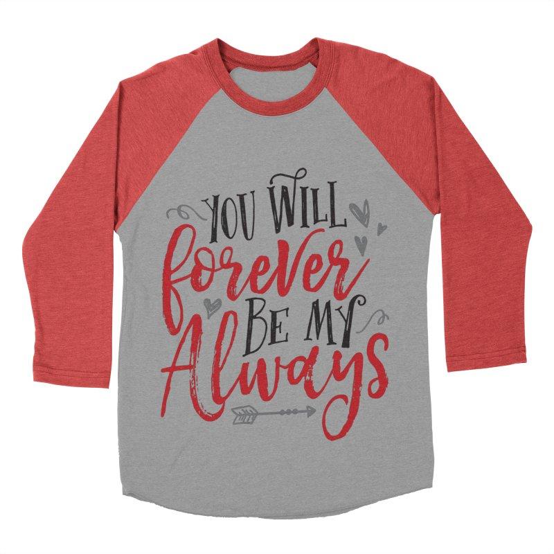 Forever My Always Women's Baseball Triblend T-Shirt by Margie Mark's Artist Shop