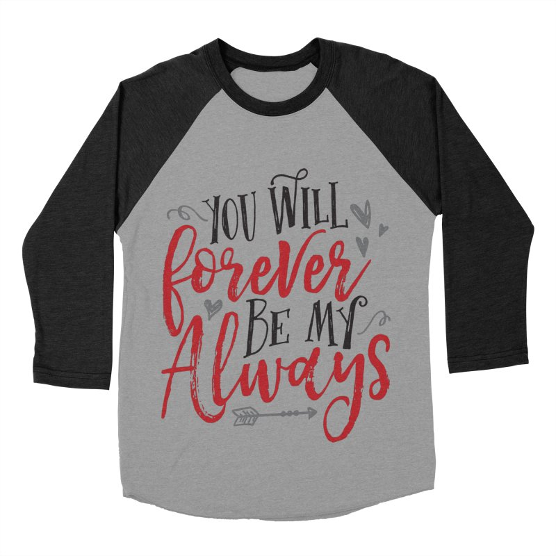 Forever My Always Women's Baseball Triblend T-Shirt by Margie Mark's Artist Shop