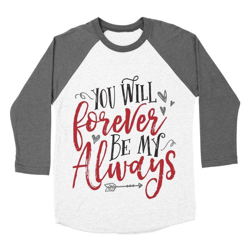 Forever My Always Men's Baseball Triblend T-Shirt by Margie Mark's Artist Shop