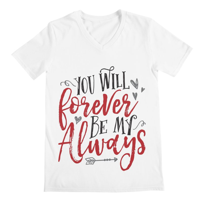 Forever My Always Men's V-Neck by Margie Mark's Artist Shop