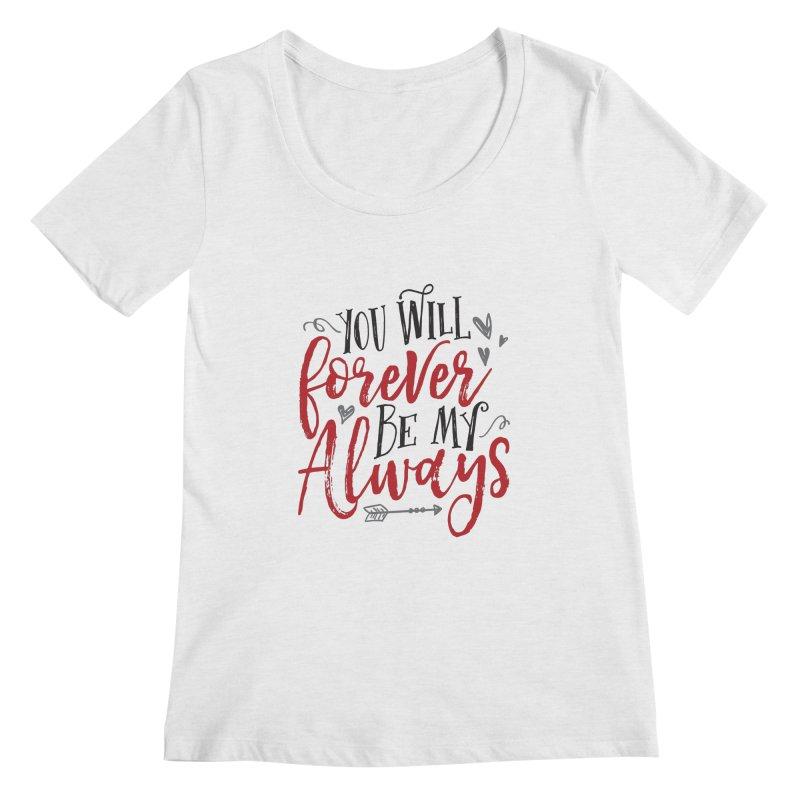 Forever My Always Women's Scoopneck by Margie Mark's Artist Shop