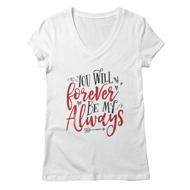 Forever My Always Women's V-Neck by Margie Mark's Artist Shop