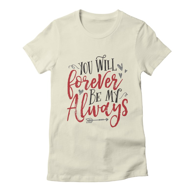 Forever My Always Women's Fitted T-Shirt by Margie Mark's Artist Shop