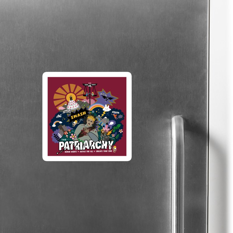 Smash patriarchy, freedom and justice for all Accessories Magnet by Art & design by Maria Daniela Hästö