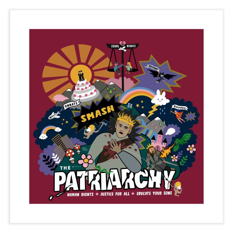 Smash patriarchy, freedom and justice for all Home Fine Art Print by Art & design by Maria Daniela Hästö