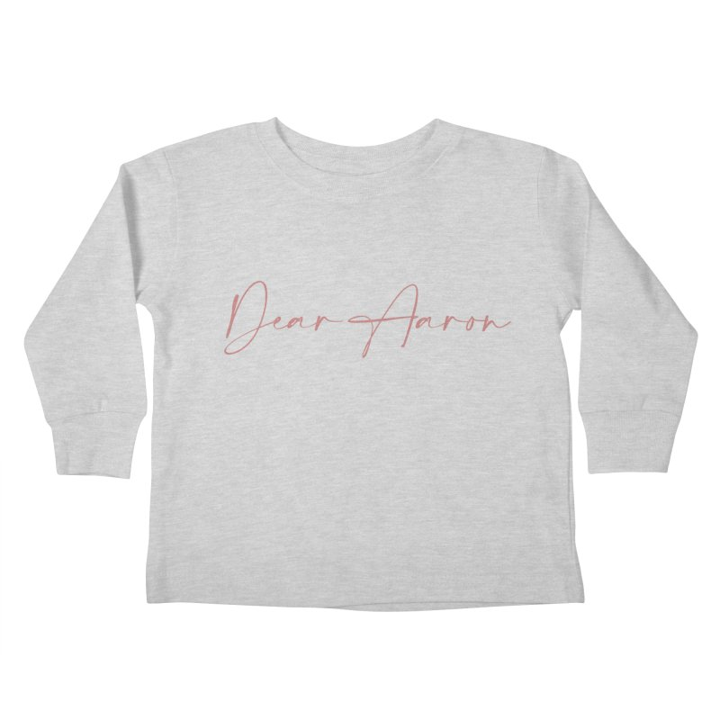 Dear Aaron (Light Color Ink) Kids Toddler Longsleeve T-Shirt by M A R I A N A    Z A P A T A