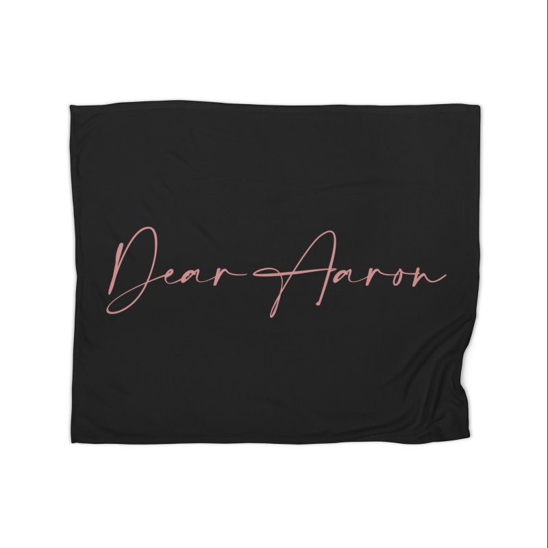 Dear Aaron (Light Color Ink) Home Fleece Blanket Blanket by M A R I A N A    Z A P A T A