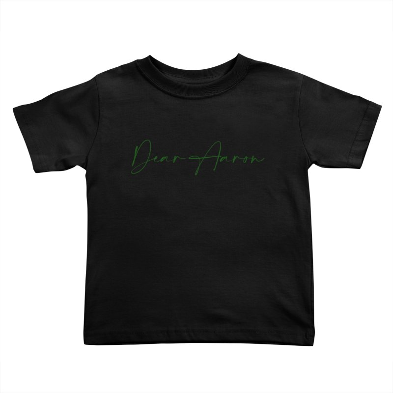 Dear Aaron (Dark Color Ink) Kids Toddler T-Shirt by M A R I A N A    Z A P A T A