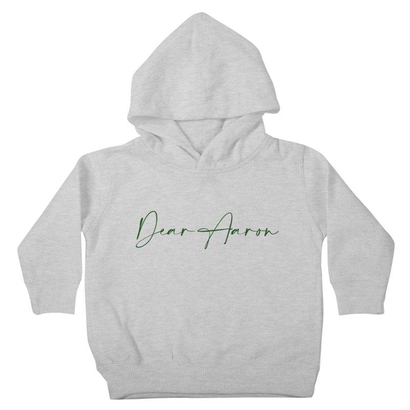 Dear Aaron (Dark Color Ink) Kids Toddler Pullover Hoody by M A R I A N A    Z A P A T A