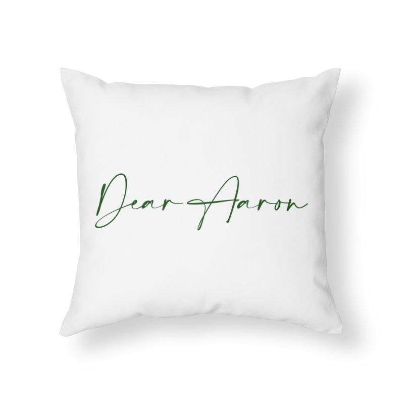 Dear Aaron (Dark Color Ink) Home Throw Pillow by M A R I A N A    Z A P A T A
