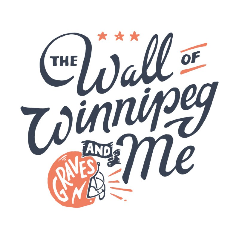 The Wall Of Winnipeg & Me (Dark Inks) by M A R I A N A    Z A P A T A