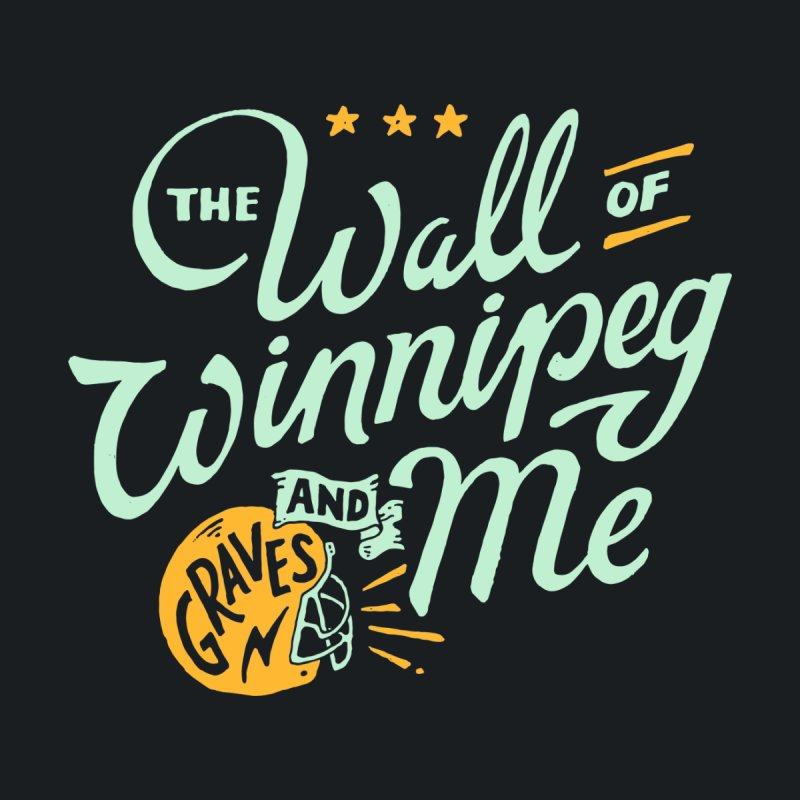 The Wall Of Winnipeg & Me (Light Color Ink) by M A R I A N A    Z A P A T A