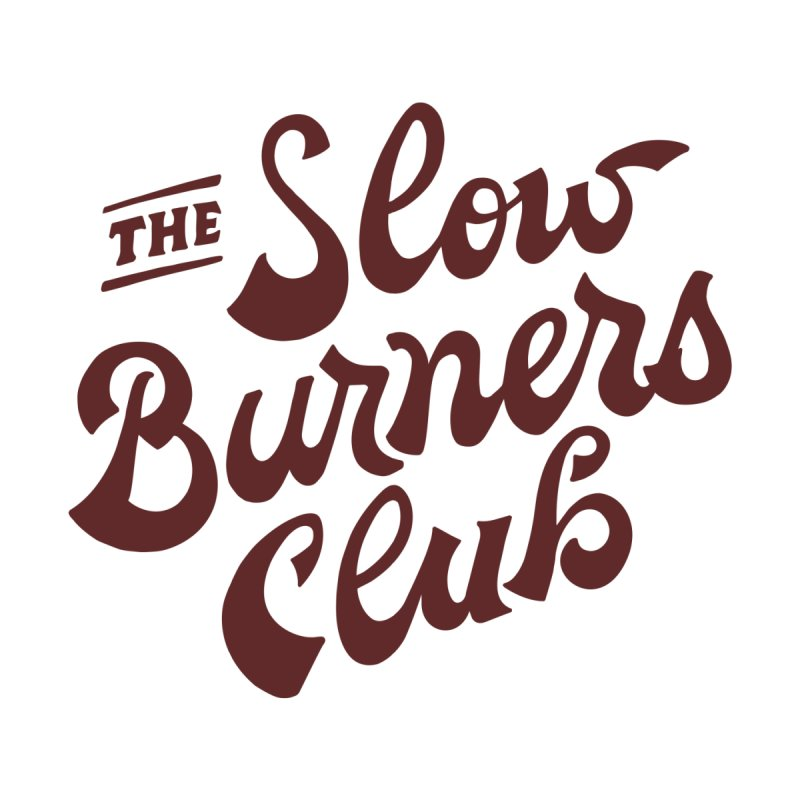 The Slow Burners Club by M A R I A N A    Z A P A T A