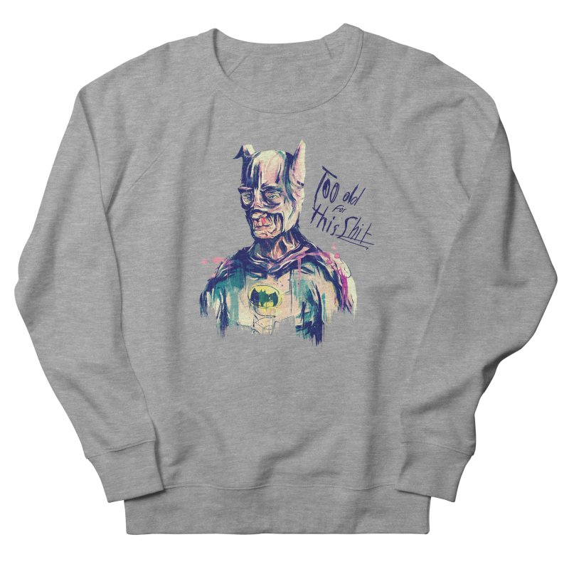 Too old Men's Sweatshirt by MB's Tees