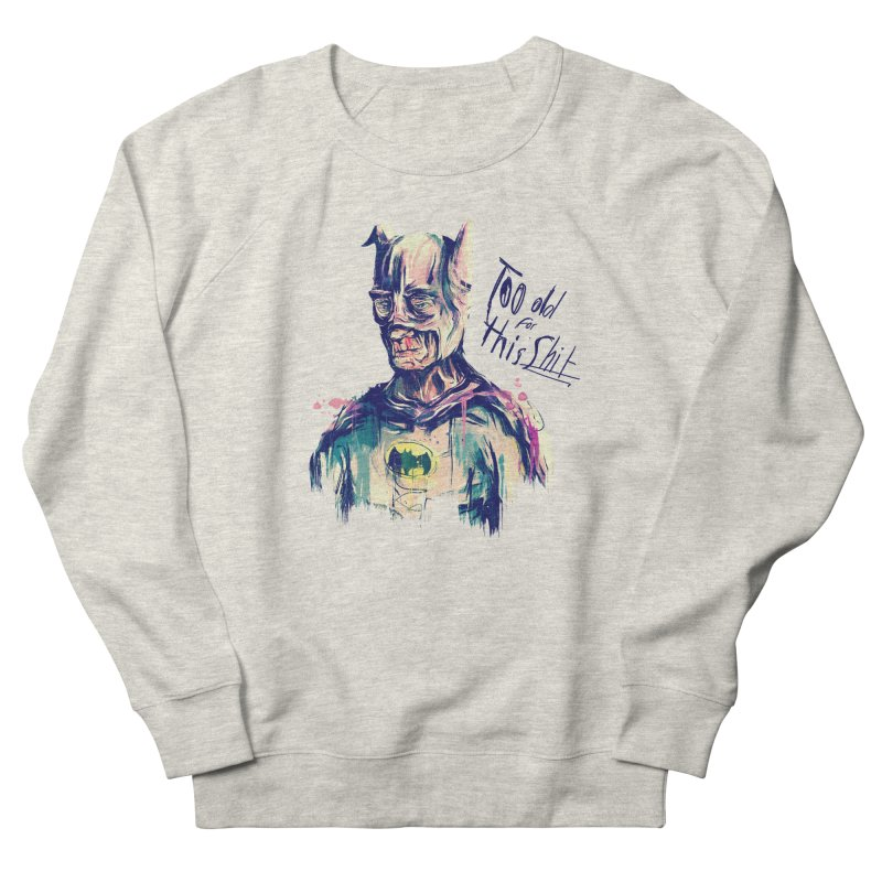 Too old Men's French Terry Sweatshirt by MB's Tees