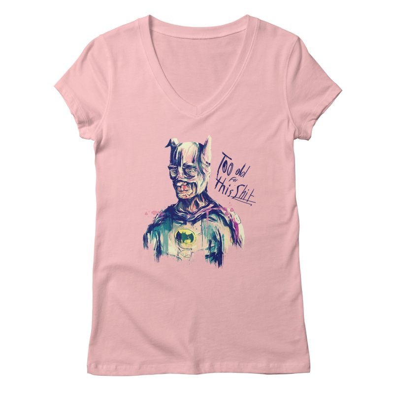 Too old Women's Regular V-Neck by MB's Tees
