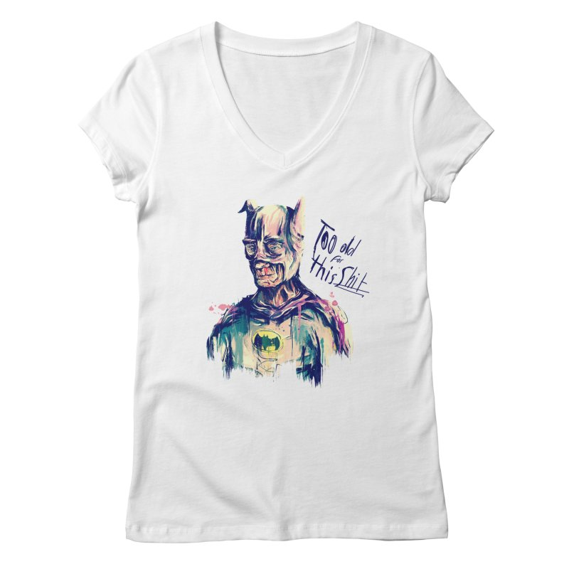 Too old Women's V-Neck by MB's Tees