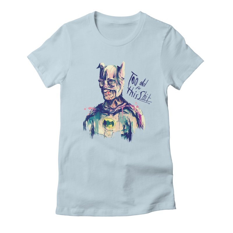Too old Women's Fitted T-Shirt by MB's Collection