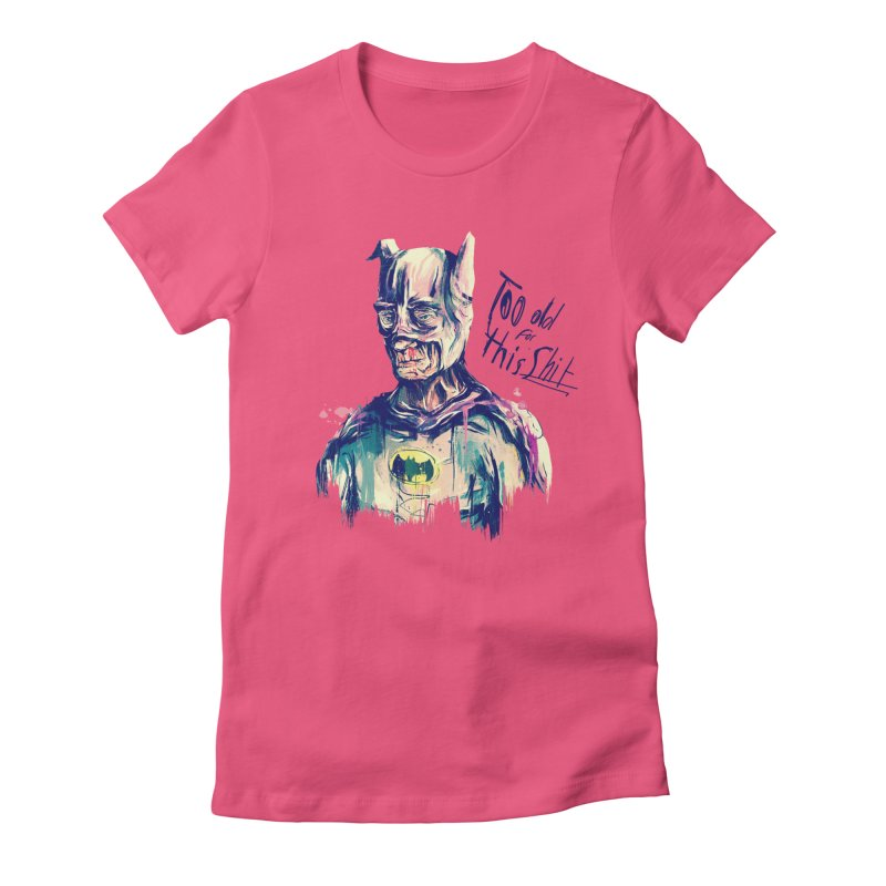 Too old Women's Fitted T-Shirt by MB's Tees
