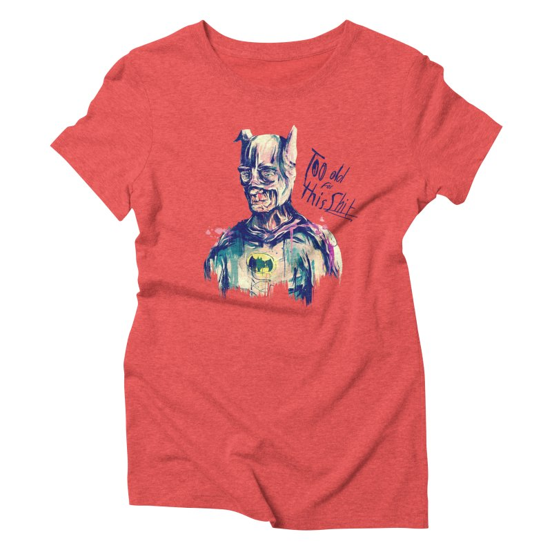 Too old Women's Triblend T-Shirt by MB's Tees
