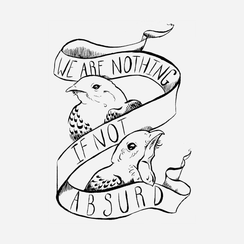 We Are Nothing If Not Absurd Men's T-Shirt by Marie Angoulvant's Shop
