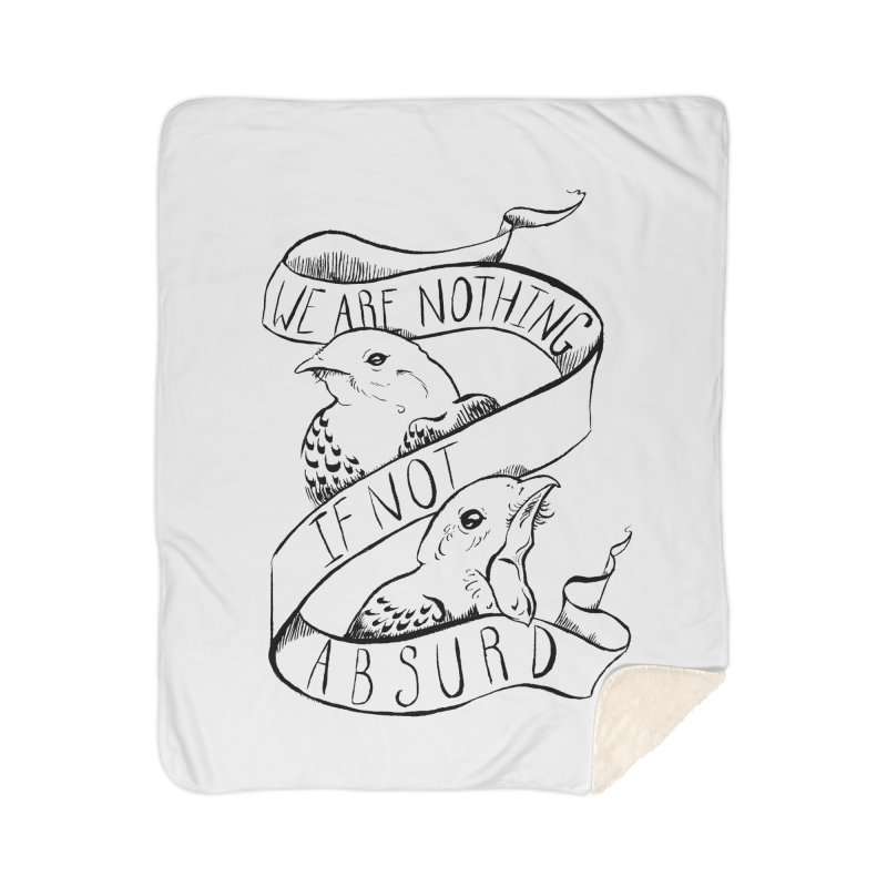 We Are Nothing If Not Absurd Home Sherpa Blanket Blanket by Marie Angoulvant's Shop