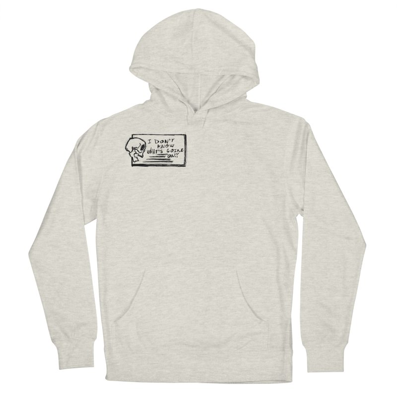 I Don't Know What's Going On! Men's French Terry Pullover Hoody by Marie Angoulvant's Shop