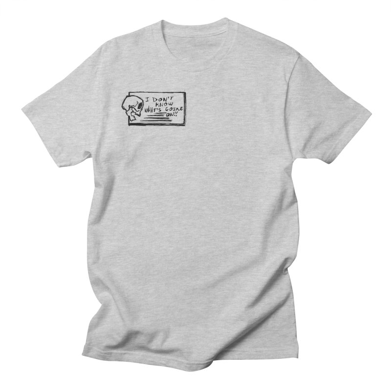 I Don't Know What's Going On! Women's Regular Unisex T-Shirt by Marie Angoulvant's Shop