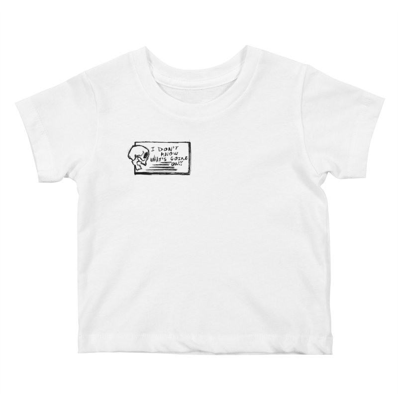 I Don't Know What's Going On! Kids Baby T-Shirt by Marie Angoulvant's Shop