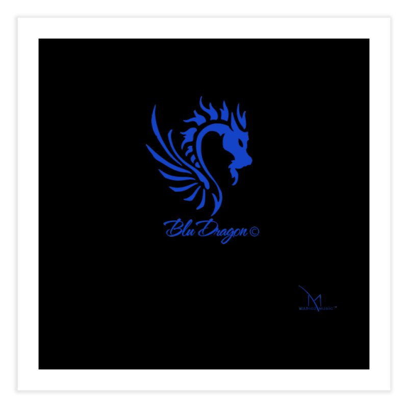 BLU DRAGON (COLLECTION) By MarigzMusic™ Home Fine Art Print by