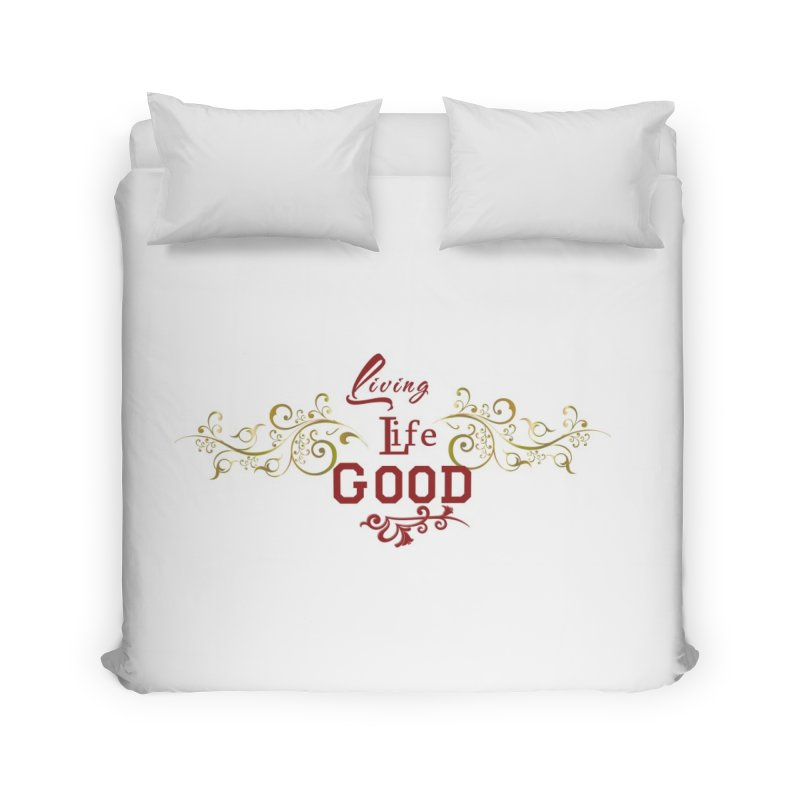 Living Life Good Editon Home Duvet by