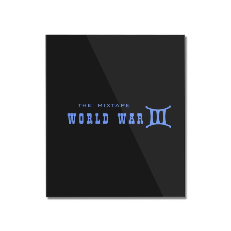 World War 3 (Blue Logo) Home Mounted Acrylic Print by