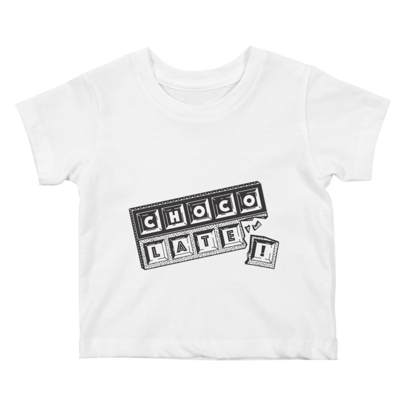 Chocolate! Kids Baby T-Shirt by Mario Carpe Shop